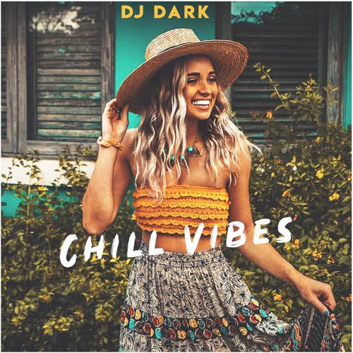 Dj Dark – Chill Vibes
